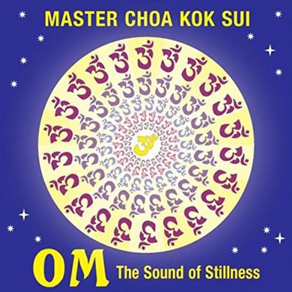 OM The Sound of Stillness by Master Choa Kok Sui - Pranic Lifestyle