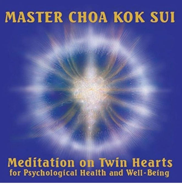 Meditation on Twin Hearts for Psychological Health and Well-Being by Master Choa Kok Sui (CDS)