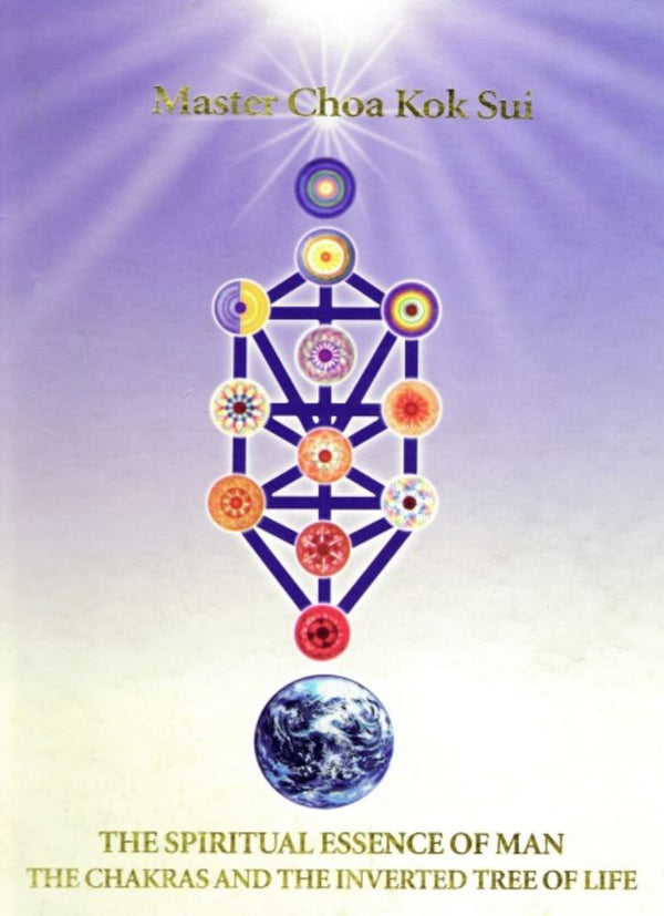 Spiritual Essence of Man: The Chakras and The Inverted Tree of Life by Master Choa Kok Sui - Pranic Lifestyle