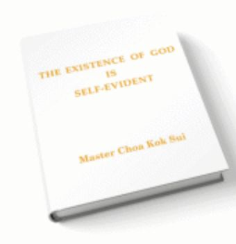 The Existence of God is Self Evident by Master Choa Kok Sui (book)