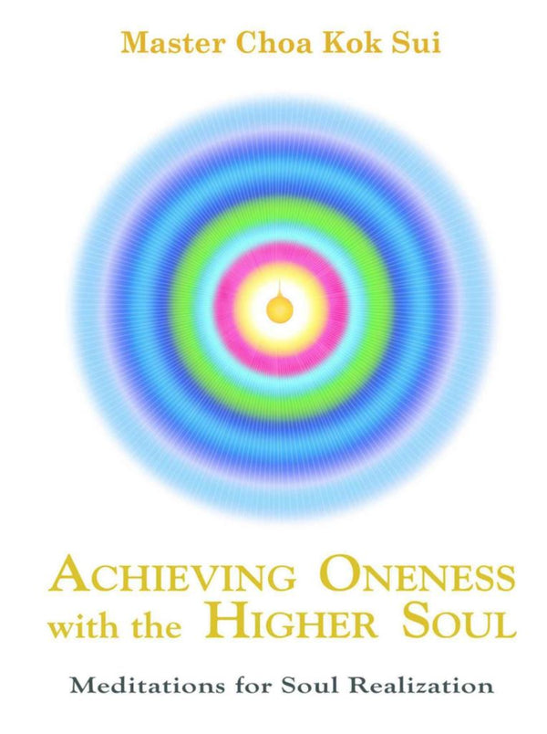 Achieving Oneness With The Higher Soul CD by Master Choa Kok Sui - Pranic Lifestyle