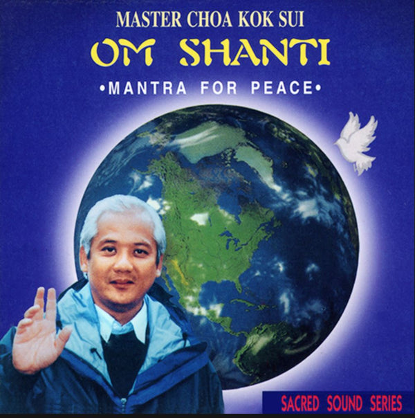 Om Shanti Mantra for Peace by Master Choa Kok Sui - Pranic Lifestyle