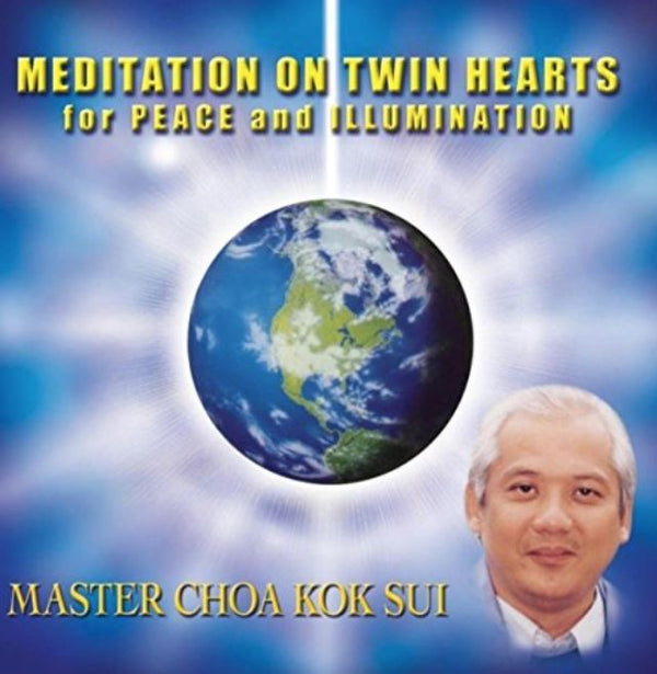 Meditation On Twin Hearts for Peace and Illumination by Master Choa Kok Sui (CDs) - Pranic Lifestyle