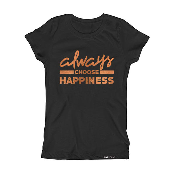 ALWAYS CHOOSE HAPPINESS in Copper Foil Short Sleeve T-shirt - FABVOKAB