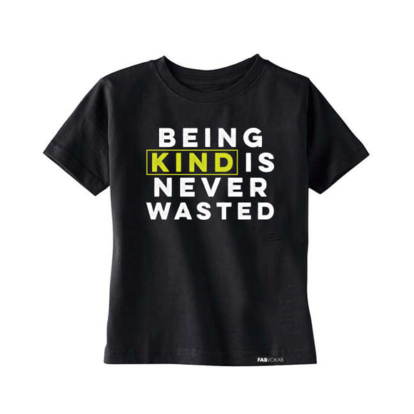 BEING KIND IS NEVER WASTED Kids, Girls, Boys, Teen Short Sleeve T-shirt