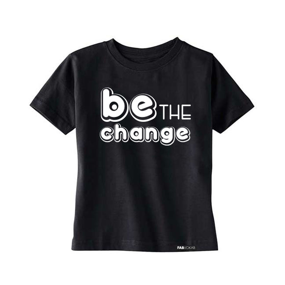 BE THE CHANGE T-SHIRT - FABVOKAB