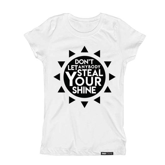 DON'T LET ANYBODY STEAL YOUR SHINE Short Sleeve T-shirt - FABVOKAB