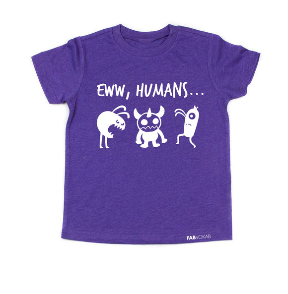 EWW HUMANS... HALLOWEEN KIDS, GIRLS, BOYS PURPLE TSHIRT