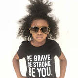 BE BRAVE. BE STRONG. BE YOU. Short Sleeve T-shirt - FABVOKAB