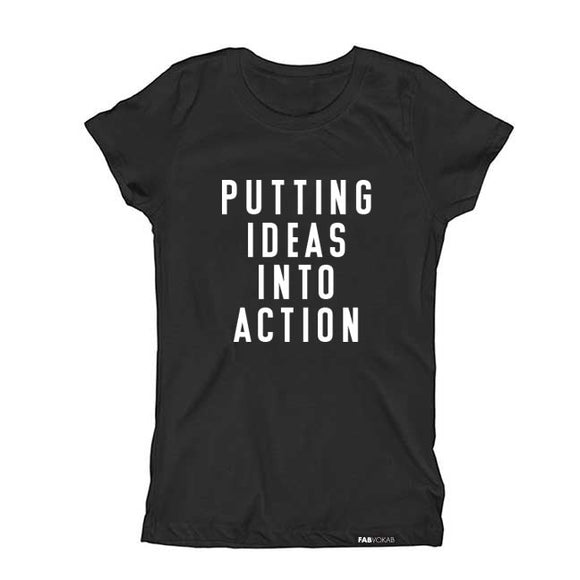 PUTTING IDEAS INTO ACTION Short Sleeve T-shirt - FABVOKAB