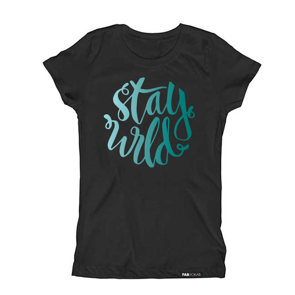STAY WILD Kids, Teen Short Sleeve T-shirt - FABVOKAB
