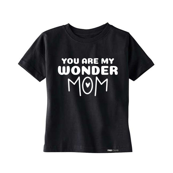 YOU ARE MY WONDERMOM Kids, Teen Short Sleeve T-shirt - FABVOKAB