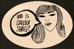 Who is Chelsea Shag? Sticker