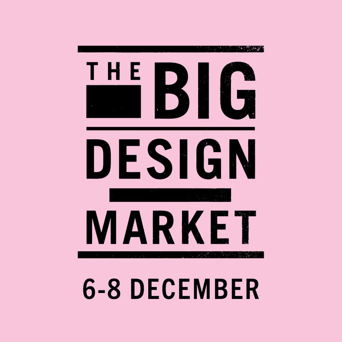THE BIG DESIGN MARKET MELBOURNE ~ 6-8th December