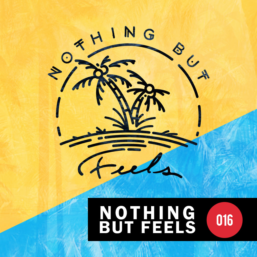 Nothing But Feels: 016 || By ZU