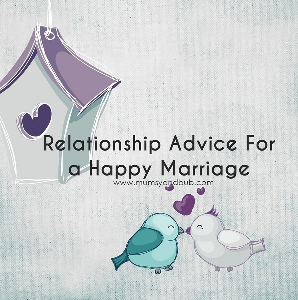 Relationship Advice For a Happy Marriage
