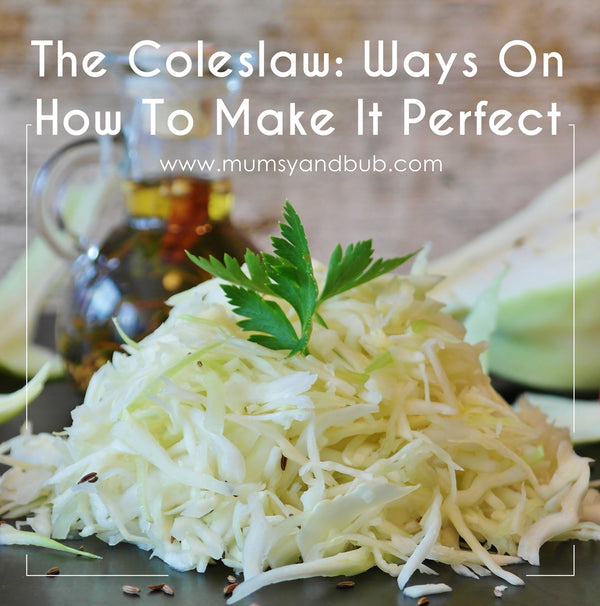 The Coleslaw: Ways On How To Make It Perfect
