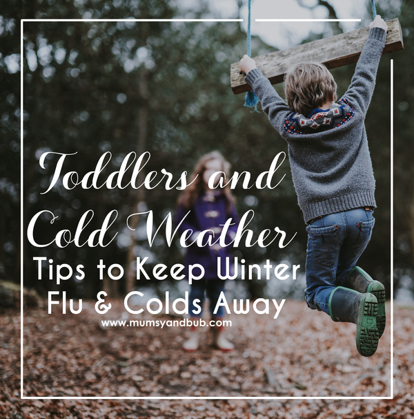 Toddlers and Cold Weather -  Tips to Keep Winter Flu & Colds Away