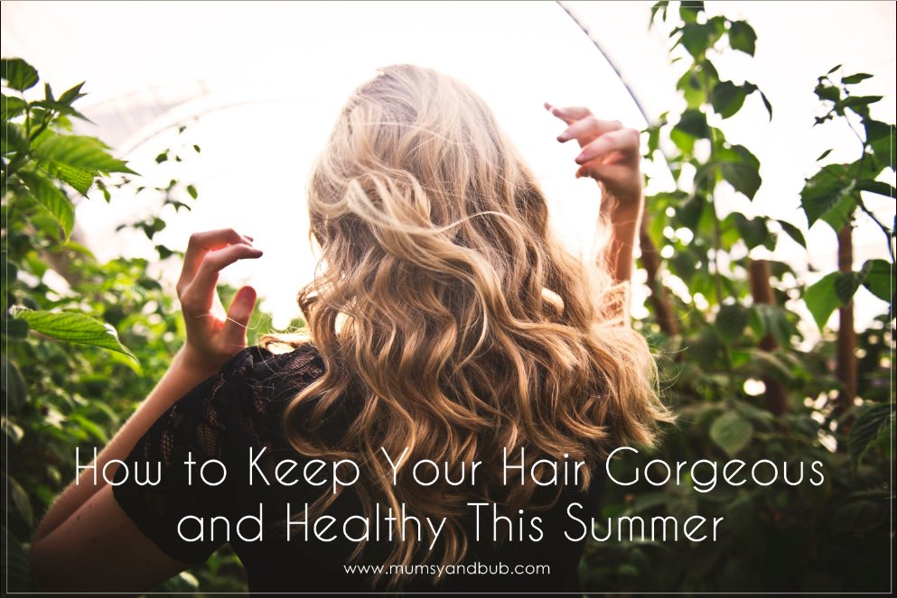 How to Keep Your Hair Gorgeous and Healthy This Summer