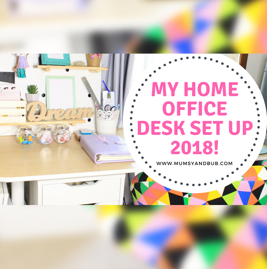 My 2018 Home Office Desk Set-Up!