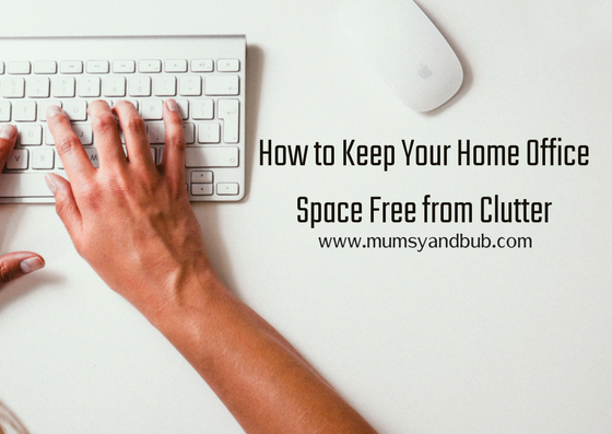 How to Keep Your Home Office Space Free from Clutter