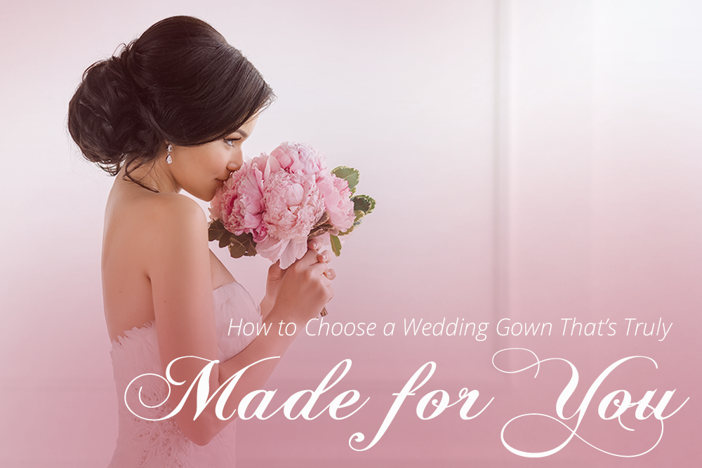 FREE GUIDE: How to Choose a Wedding Gown That's Truly Made for You