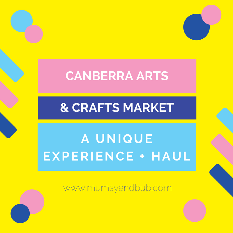 Canberra Arts & Crafts Market – A Unique Experience + Haul!
