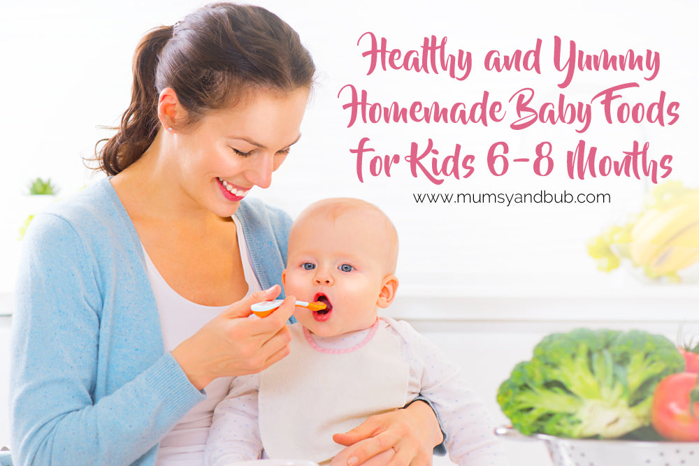 Healthy And Yummy Homemade Baby Foods For Kids 6 8 Months Mumsy