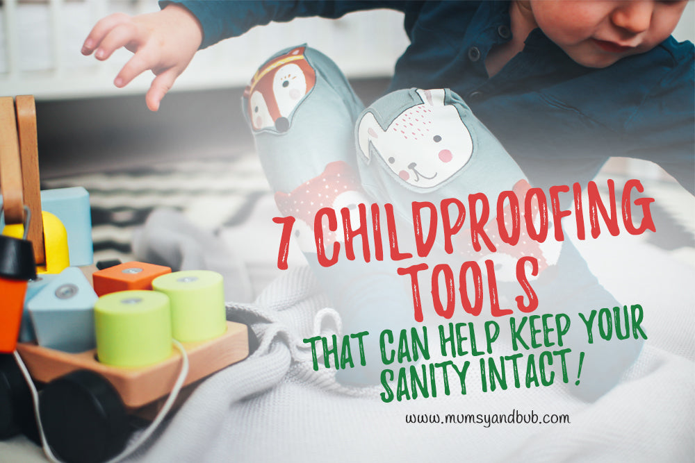 7 Childproofing tools that can help keep your sanity intact!