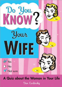 Do You Know Your Wife?: A Quiz about the Woman in Your Life - The Well Chosen