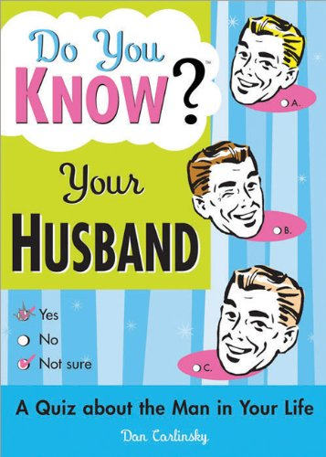 Do You Know Your Husband?: A Quiz about the Man in Your Life - The Well Chosen