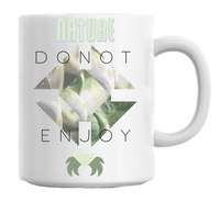 Nature Do Not Enjoy Cannabis Mug