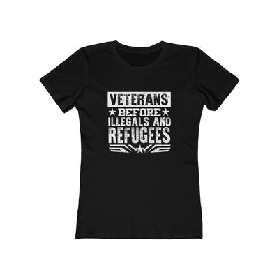 Veterans Before Illegals and Refugees (Womens Tee)