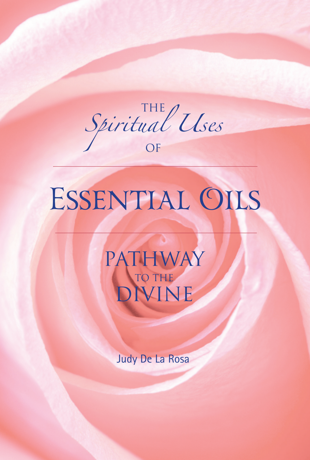 The Spiritual Uses of Essential Oils, Pathway to the Divine