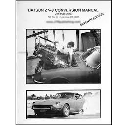 V-8 Conversion Manual for Datsun Z Cars Conversion Manuals - V8 Swaps by JTR Stealth