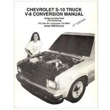 V-8 Conversion Manual for Chevy S10 Trucks Conversion Manuals - V8 Swaps by JTR Stealth