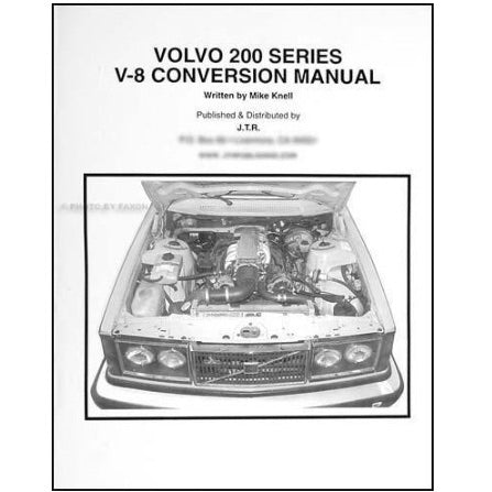 V-8 Conversion Manual for Volvo 200 Series Conversion Manuals - V8 Swaps by JTR Stealth