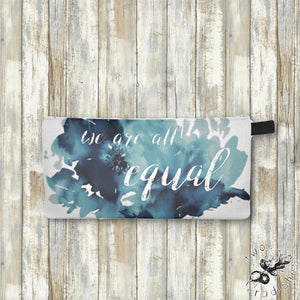 We Are All Equal - Pencil Case Makeup Bag - Two Radishes