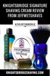 Knightsbridge Signature Shaving Cream Review from JeffWetShaves
