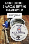 Knightsbridge Charcoal Shaving Cream Review by Latherhog
