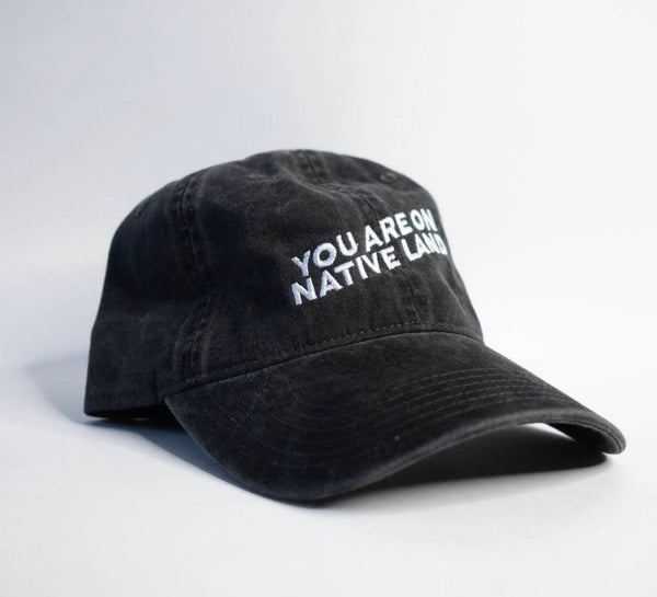 "You Are On Native Land ""dad cap"""