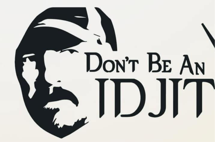 Don't be an Idjit decal