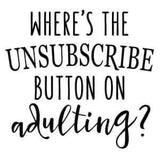 Unsubscribe to Adulting decal