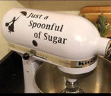 Just a spoonful of sugar mixer decal