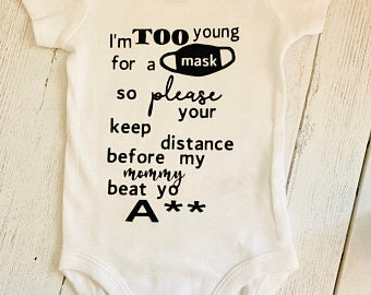 I'm too small for a mask  (ass version) onesie