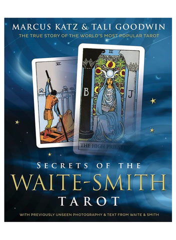 Secrets of the Waite-Smith Tarot The True Story of the World's Most Popular Tarot