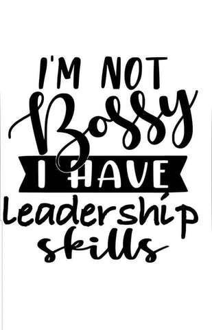 I'm Not Bossy Decal