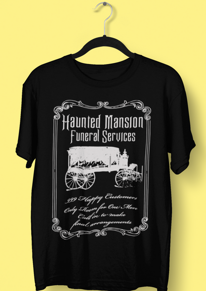 Haunted Mansion Funeral Services Black Tshirt. The tshirt has a grey print of a victorian style advertisement for the Funeral Services showing a hearse like those outside the Haunted Mansion attraction at Disneyland and WDW . Has nods to the ride spiel with 999 happy haunts.. Unisex fit suitable for both men and women