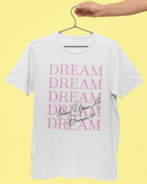 Sleeping Beauty Inspired White Tshirt with Dream in pink repeated on the front then over the top in a handwritten style Once upon a dream