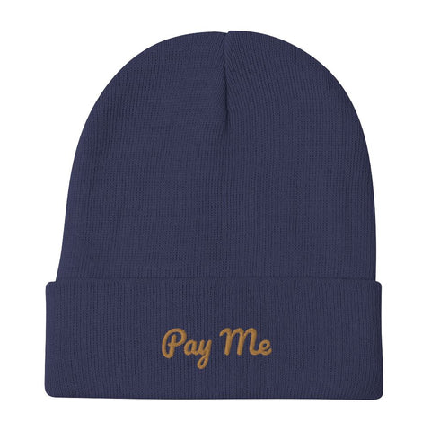 Pay Me Embroidered Beanie Winter Hat